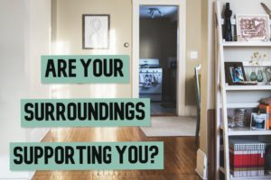 Are you surrounded by the right things?